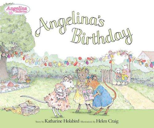 Angelina's Birthday (Angelina Ballerina) by Holabird, Katharine/ Craig, Helen (ILT)