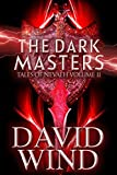 The Dark Masters: A Post-Apocalyptic Epic Fantasy of Earth's Future (Tales Of Nevaeh Book 2)