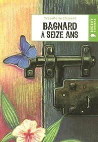 Bagnard à seize ans par Yves-Marie Clément