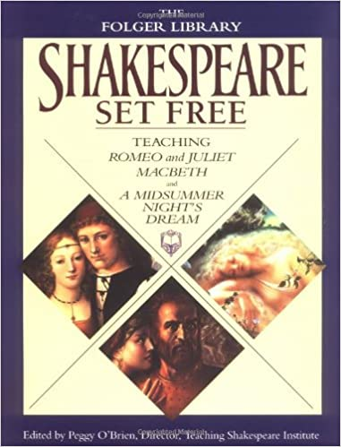 Shakespeare Set Free Teaching Romeo Juliet Macbeth A Midsummer
