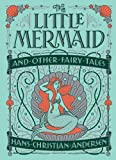 The Little Mermaid and Other Fairy Tales (Barnes & Noble Collectible Editions)