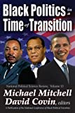Black Politics in a Time of Transition, , 1412842689