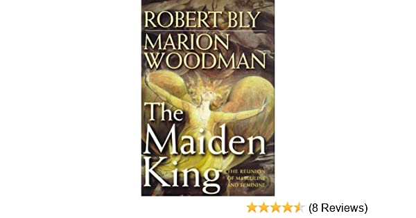 Amazon com: The Maiden King: The Reunion of Masculine and