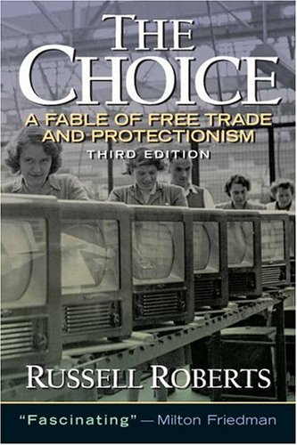 the-choice-a-fable-of-free-trade-and-protection-3rd-edition