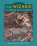 The Wizard Comes to Town (Mercer Mayer Picture Books)
