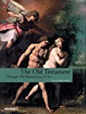 The Old Testament Through 100 Masterpieces of Art