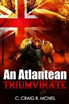 An Atlantean Triumvirate by [McNeil, C. Craig R.]
