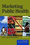 Marketing Public Health, Elissa A. Resnick and Michael Siegel, 1449683851