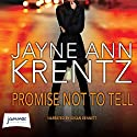 Promise Not to Tell Audiobook by Jayne Ann Krentz Narrated by Susan Bennett