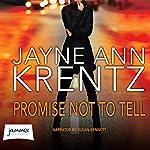 Promise Not to Tell   Jayne Ann Krentz