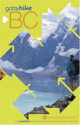 Gotta Hike B.C.: Premier Trails in southern British Columbia