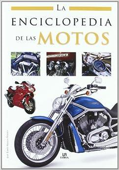 La Enciclopedia De Las Motos por Luis Tomás Melgar Valero epub