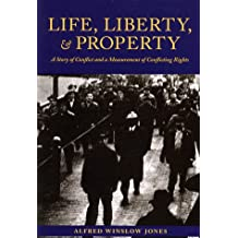 Life, Liberty, and Property:A Story of Conflict and a Measurement of Conflicting Rights