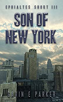 Son of New York (Ephialtes Shorts Book 3) by [Parker, Gavin E]