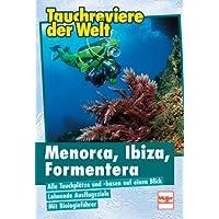 Tauchreviere der Welt : Menorca, Ibiza, Formentera