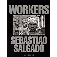 Sebastião Salgado: Workers: Archaeology of the Industrial Age