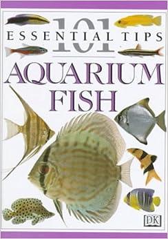Aquarium Fish (101 Essential Tips): Dick Mills ...