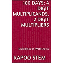100 Multiplication Worksheets with 4-Digit Multiplicands, 2-Digit Multipliers: Math Practice Workbook (100 Days Math Multiplication Series 8)