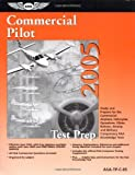 Commercial Pilot Test Prep 2005, Jackie Spanitz and Charles L. Robertson, 1560275316