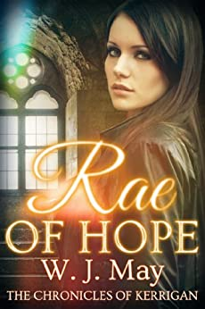 Rae of Hope: Clean Paranormal Fantasy New Adult / Young Adult Novel (The Chronicles of Kerrigan Book 1) by [May, WJ]