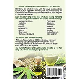 CBD Hemp Oil: The Miracle Herbal Supplement: A Myriad of Medicinal Health & Healing Benefits without the Marijuana THC High, Explained – Includes Bonus 30 CBD-Infused Edibles Recipes