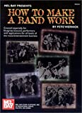 How to Make a Band Work, Pete Wernick, 0786657960