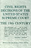 Civil Rights Decisions of the United States Supreme Court : The 19th Century, , 1880780046