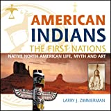 American Indians: Life, Myth and Art
