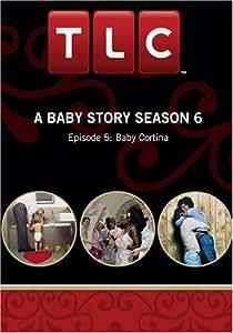 A Baby Story Season 6 - Episode 5: Baby Cortina