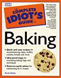 Complete Idiot's Guide to Baking (The Complete Idiot's Guide)