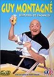Guy Montagné : Histoires de vacances [Inclus le CD audio du spectacle]