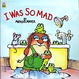 I Was So Mad (A little critter book) (Mercer Mayer's Little Critter)