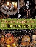 Ghostly Frights for Halloween Nights, Shauna Mooney Kawasaki, 1402701187