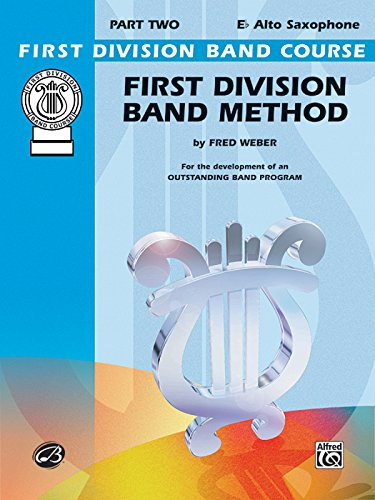First Division Band Method E-Flat Alto Saxophone (First Division Band Course)