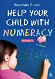 Help Your Child with Numeracy, Russell, Rosemary, 0826495737
