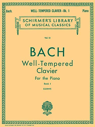- Well Tempered Clavier - Book 1 (Schirmer's Library of Musical Classics Vo. 13)