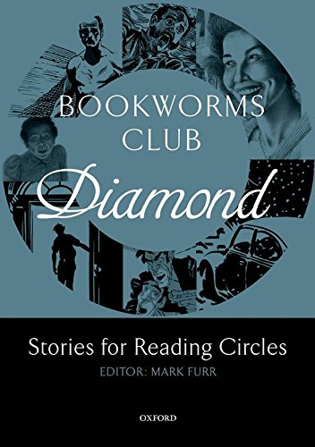 Oxford Bookworms Club Stories for Reading Circles. Diamond (Stages 5 and 6) por Jennifer Bassett,Mark Furr