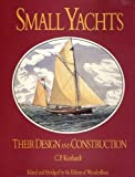 : Small Yachts: Their Design and Construction Exemplified by the Ruling Types of Modern Practice