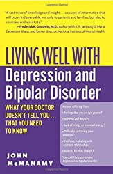 Living Well with Depression and Bipolar Disorder: What Your Doctor Doesn't Tell You...That You Need to Know (Living Well (Collins))
