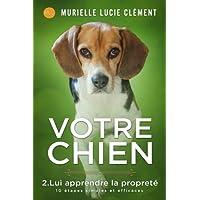 Votre chien  2. Lui apprendre la propreté: 10 étapes simples et efficaces