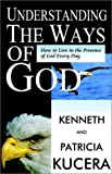 Understanding the Ways of God, Kenneth Kucera and Patricia Kucera, 0964221152