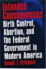 Intended Consequences: Birth Control, Abortion, and the Federal Government in Modern America Hardcover