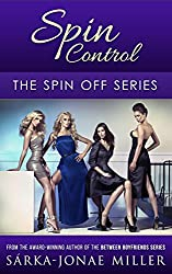 Spin Control: Sex and the City meets The L Word (All For You Book 2)