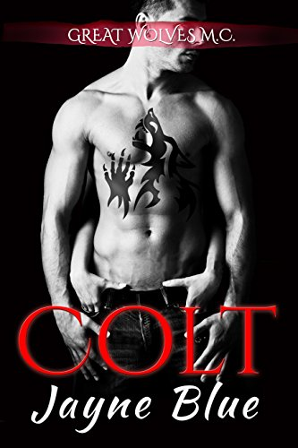 Colt: MC Biker Romance (Great Wolves Motorcycle Club Book - President Colts Series