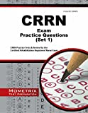 CRRN Exam Practice Questions: CRRN Practice Tests & Review for the Certified Rehabilitation Registered Nurse Exam (First Set)