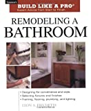 Remodeling a Bathroom (Taunton's Build Like a Pro)