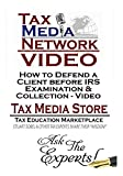 How to Defend a Client before IRS Examination & Collection - Video
