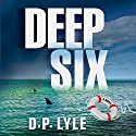 Deep Six: A Jake Longly Novel Audiobook by D. P. Lyle Narrated by David Mellon