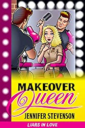 Makeover Queen: a Liars in Love romantic comedy