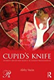 Cupid's Knife:Anger and Agency in Violent Relationships, Abby Stein, 0415527872